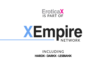 EroticaX is part of XEmpire including , DarkX, HardX , LesbianX